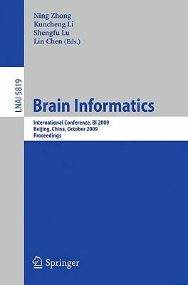 Brain Informatics By Zhong, Ning (EDT)/ Li, Kuncheng (EDT)/ Lu, Shengfu (EDT)/ Chen, Lin (EDT)